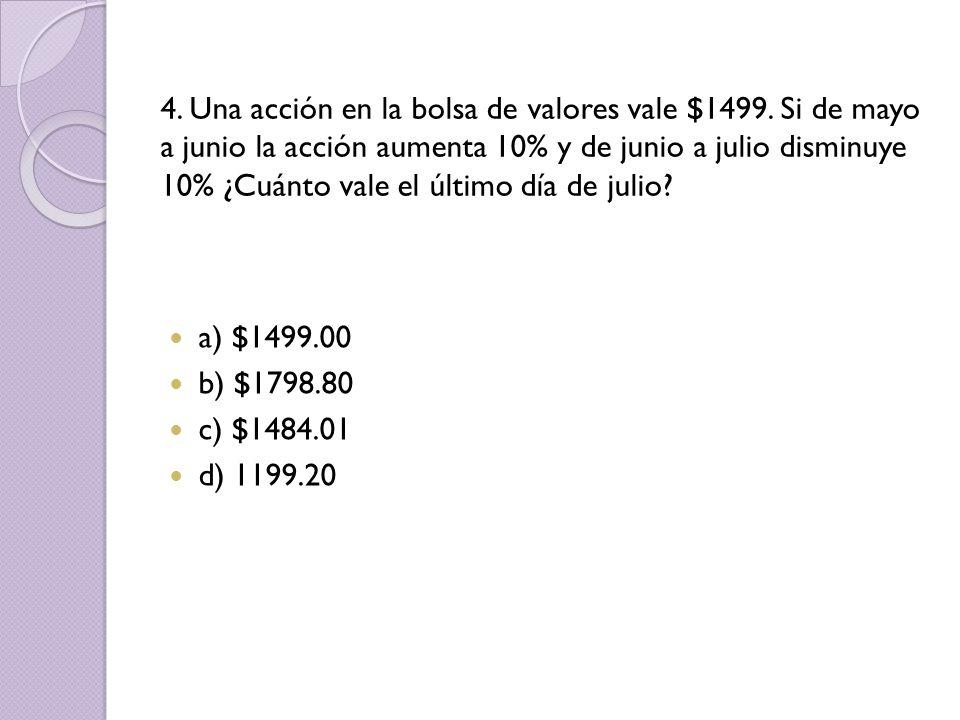 4. Una acción en la bolsa de valores vale $1499