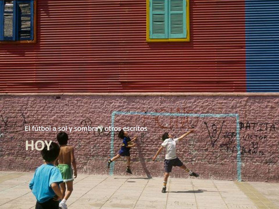 El fútbol a sol y sombra y otros escritos