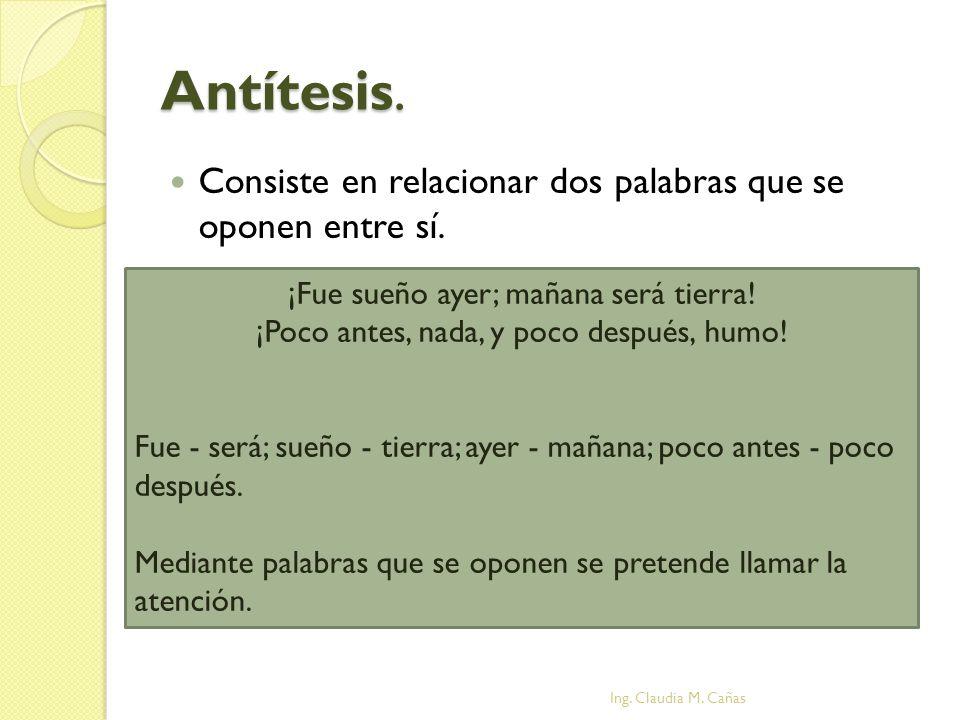Antítesis. Consiste en relacionar dos palabras que se oponen entre sí.
