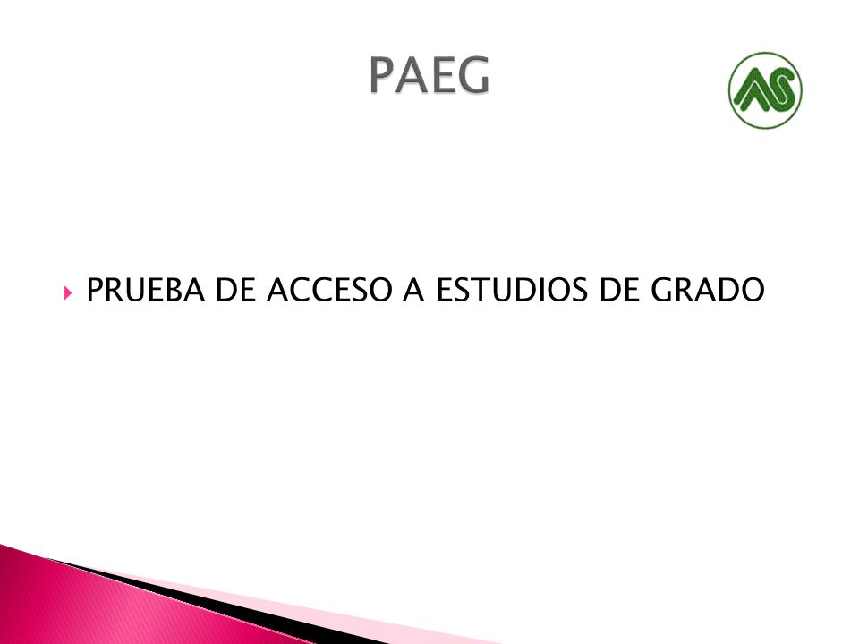 PAEG PRUEBA DE ACCESO A ESTUDIOS DE GRADO