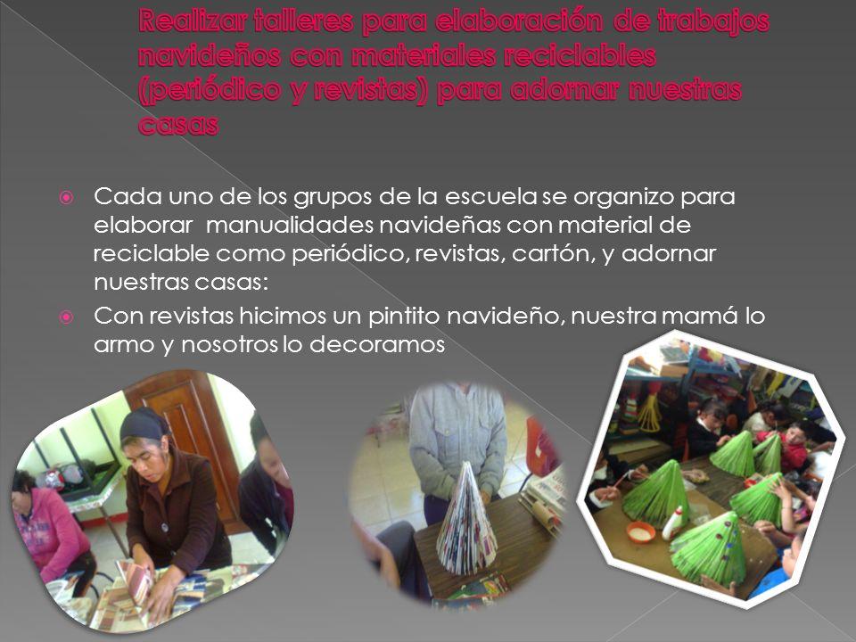 Realizar talleres para elaboración de trabajos navideños con materiales reciclables (periódico y revistas) para adornar nuestras casas