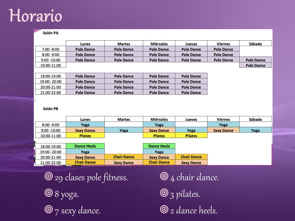 Horario 29 clases pole fitness. 4 chair dance. 8 yoga. 3 pilates.