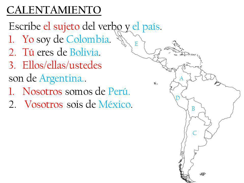Escribe el sujeto del verbo y el país. Yo soy de Colombia.