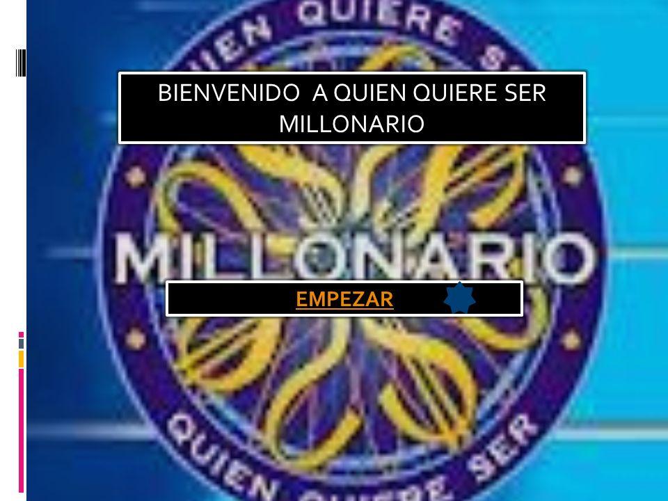 BIENVENIDO A QUIEN QUIERE SER MILLONARIO