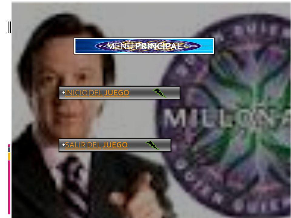 MENÙ PRINCIPAL INICIO DEL JUEGO SALIR DEL JUEGO