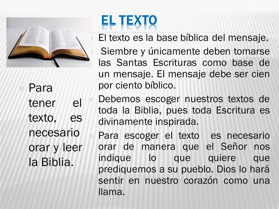 EL TEXTO Para tener el texto, es necesario orar y leer la Biblia.