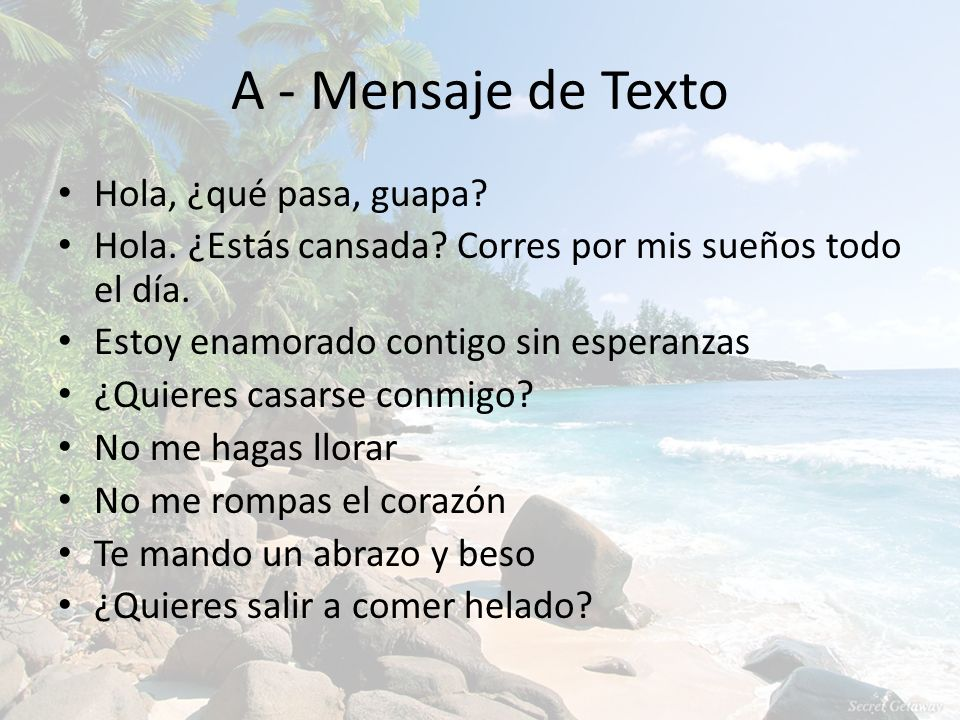 A - Mensaje de Texto Hola, ¿qué pasa, guapa