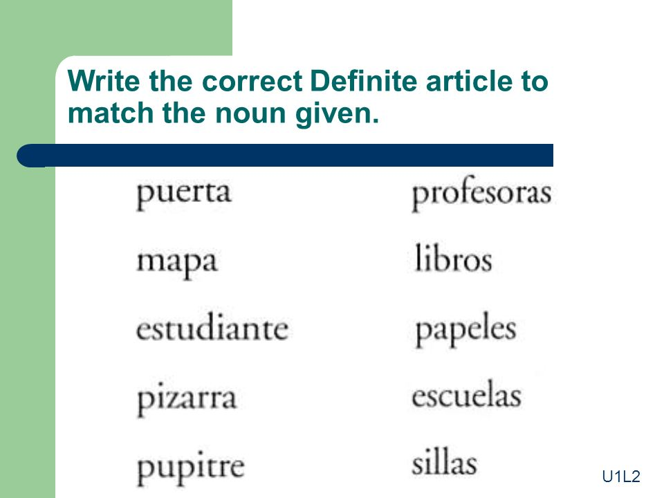 Write the correct Definite article to match the noun given.