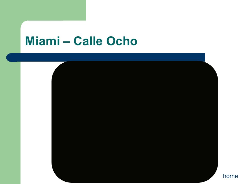 Miami – Calle Ocho home