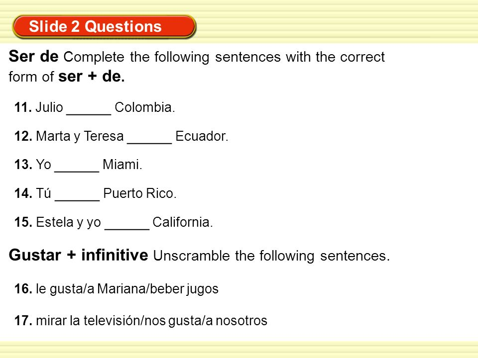 Ser de Complete the following sentences with the correct