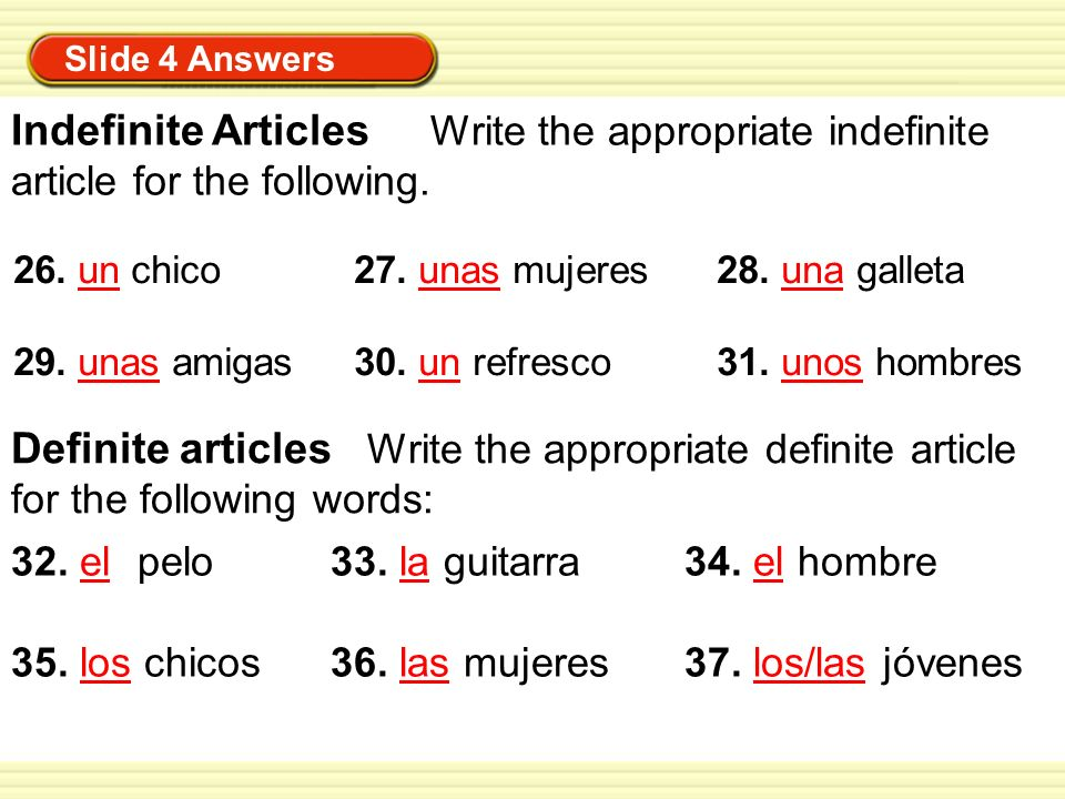 Slide 4 Answers Indefinite Articles Write the appropriate indefinite article for the following.