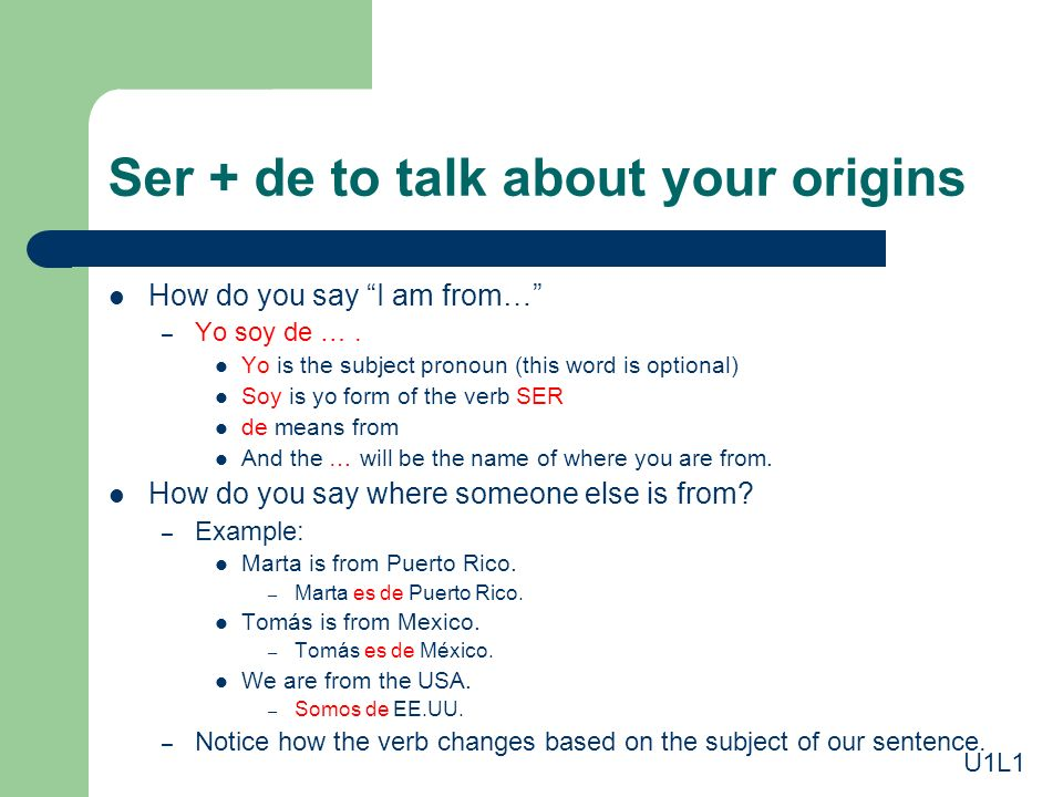 Ser + de to talk about your origins