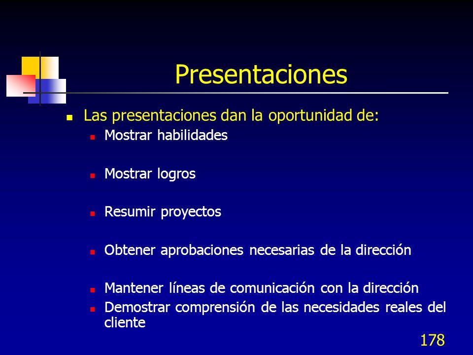 Presentaciones Las presentaciones dan la oportunidad de:
