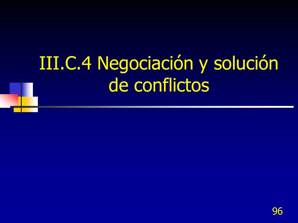 III.C.4 Negociación y solución de conflictos