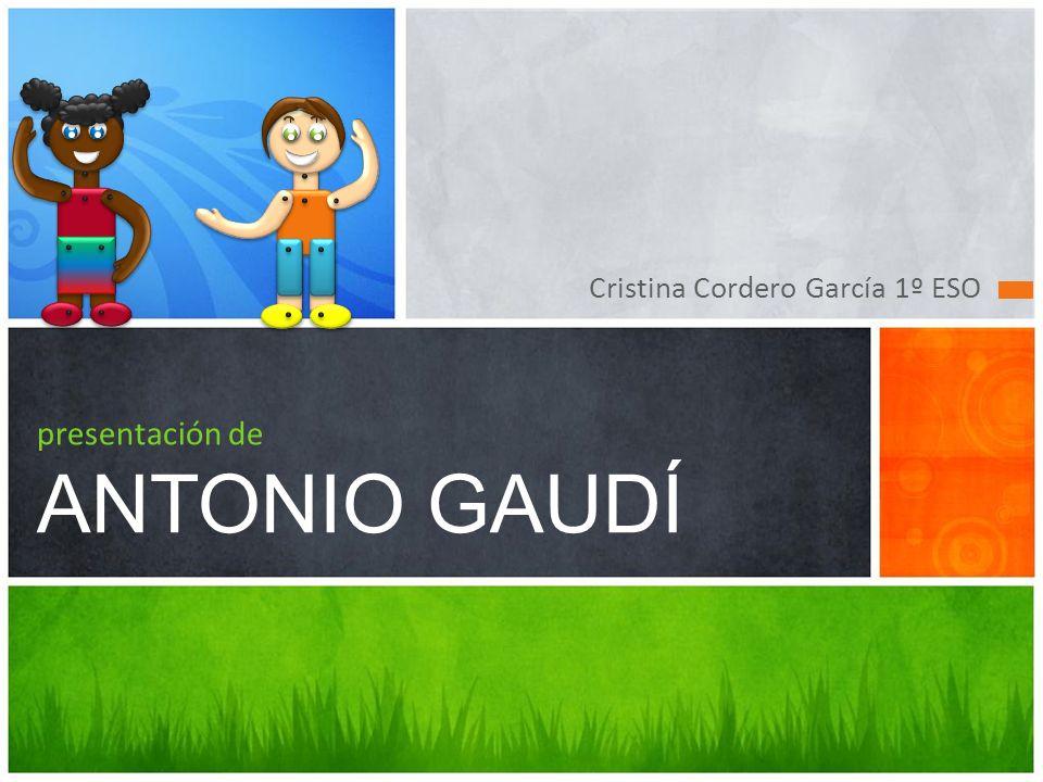 presentación de ANTONIO GAUDÍ