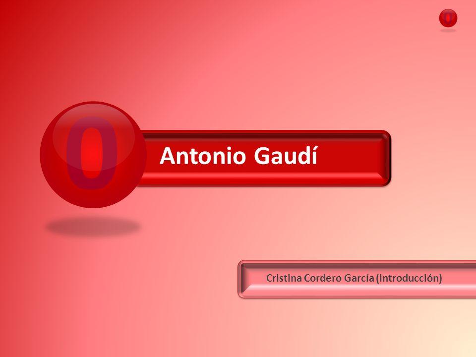 Antonio Gaudí Cristina Cordero García (introducción)