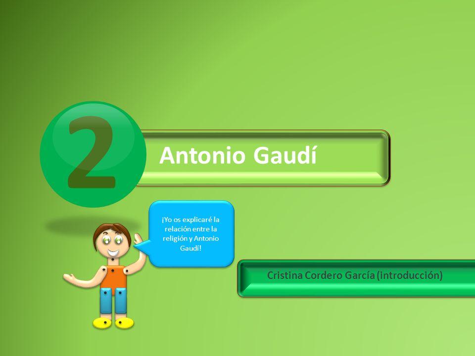 ¡Yo os explicaré la relación entre la religión y Antonio Gaudí!