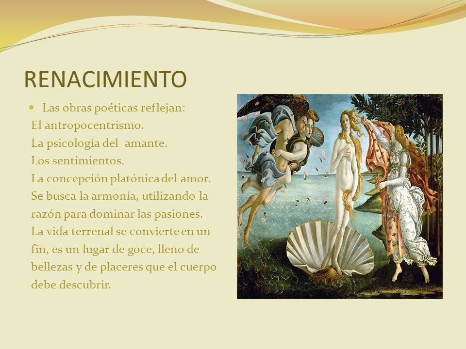 RENACIMIENTO Las obras poéticas reflejan: El antropocentrismo.