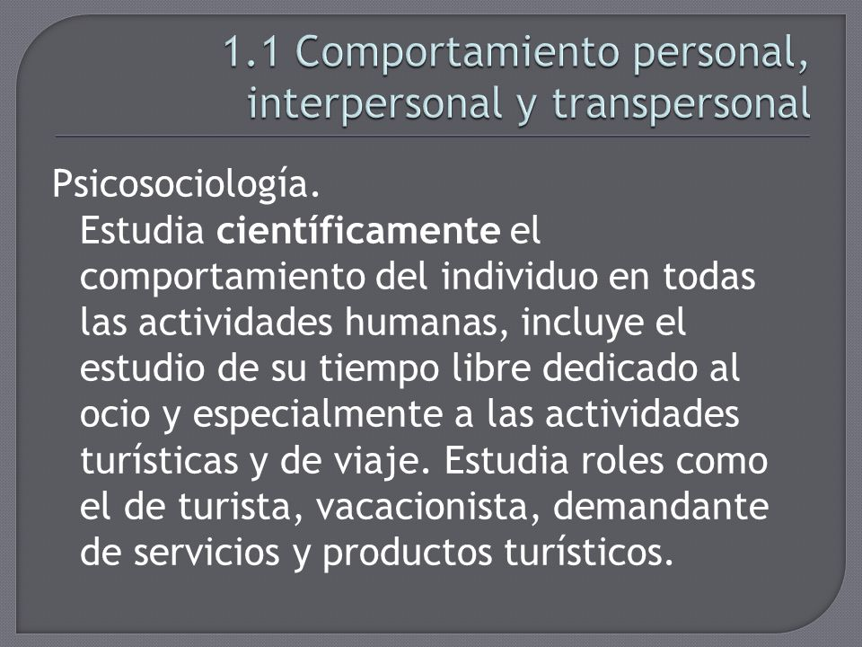 1.1 Comportamiento personal, interpersonal y transpersonal