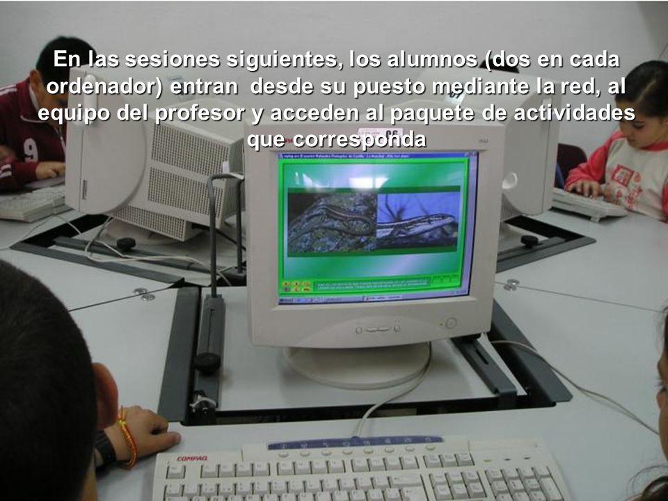 En las sesiones siguientes, los alumnos (dos en cada ordenador) entran desde su puesto mediante la red, al equipo del profesor y acceden al paquete de actividades que corresponda