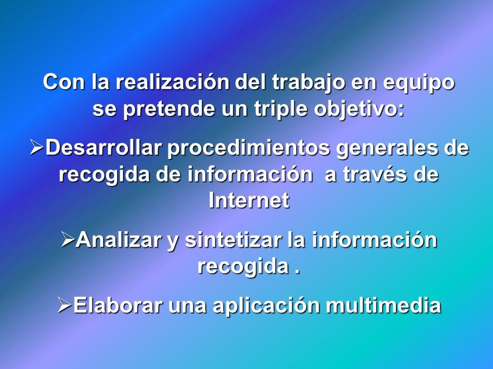 Analizar y sintetizar la información recogida .