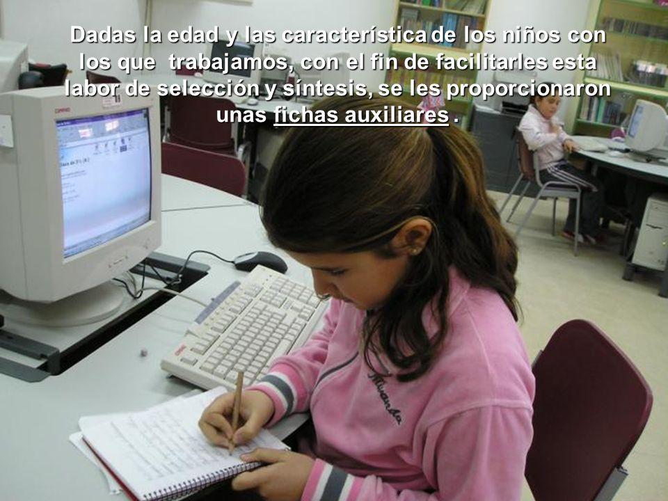 Dadas la edad y las característica de los niños con los que trabajamos, con el fin de facilitarles esta labor de selección y síntesis, se les proporcionaron unas fichas auxiliares .