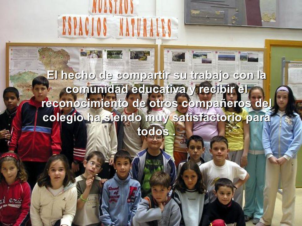 El hecho de compartir su trabajo con la comunidad educativa y recibir el reconocimiento de otros compañeros del colegio ha siendo muy satisfactorio para todos .