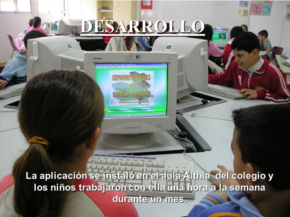 DESARROLLO La aplicación se instaló en el aula Althia del colegio y los niños trabajaron con ella una hora a la semana durante un mes.