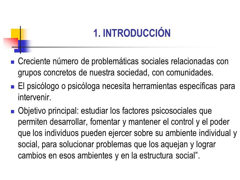 1. INTRODUCCIÓN Creciente número de problemáticas sociales relacionadas con grupos concretos de nuestra sociedad, con comunidades.