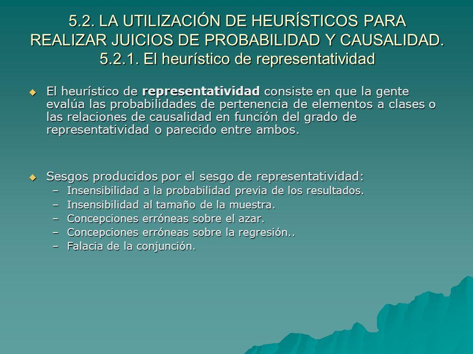 5.2. LA UTILIZACIÓN DE HEURÍSTICOS PARA REALIZAR JUICIOS DE PROBABILIDAD Y CAUSALIDAD. 5.2.1. El heurístico de representatividad