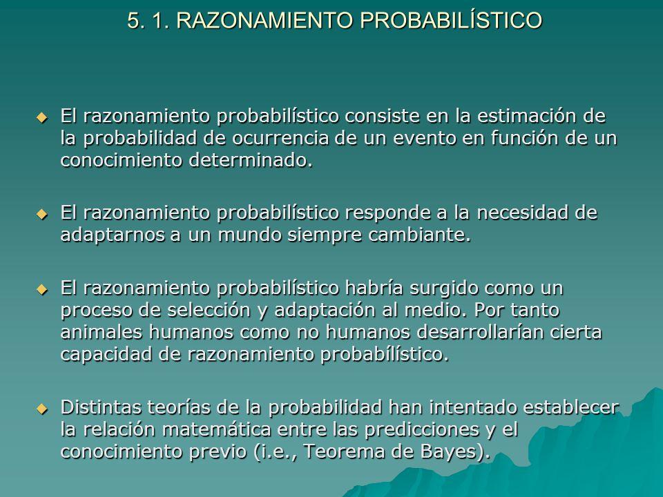 5. 1. RAZONAMIENTO PROBABILÍSTICO