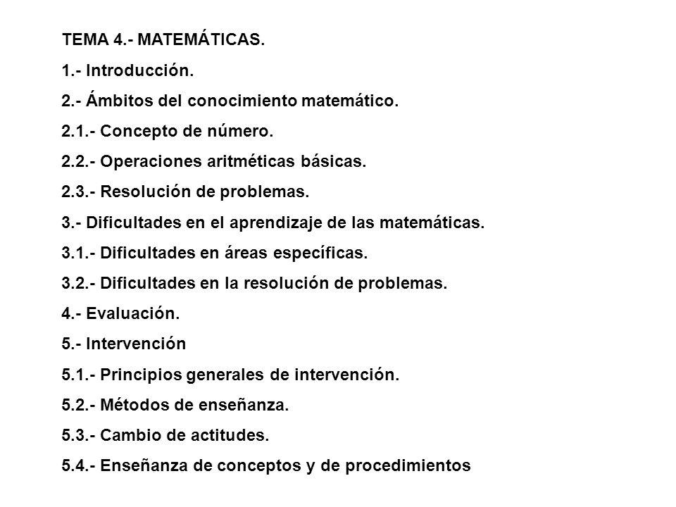 TEMA 4.- MATEMÁTICAS. 1.- Introducción. 2.- Ámbitos del conocimiento matemático. 2.1.- Concepto de número.