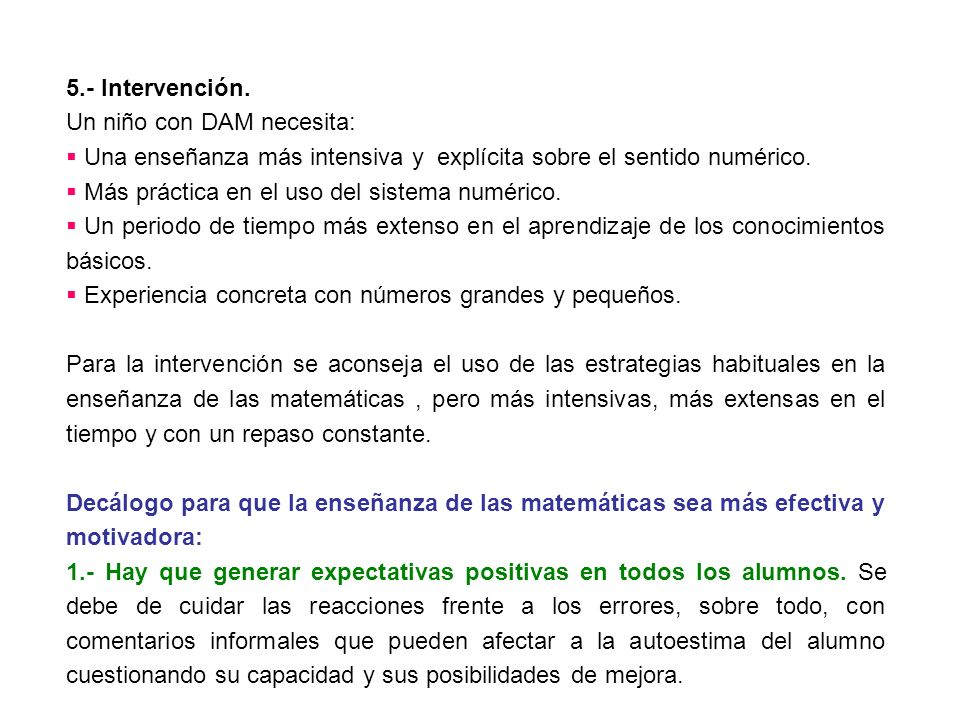 5.- Intervención. Un niño con DAM necesita: Una enseñanza más intensiva y explícita sobre el sentido numérico.