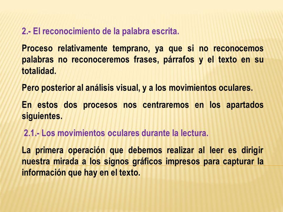 2.- El reconocimiento de la palabra escrita.