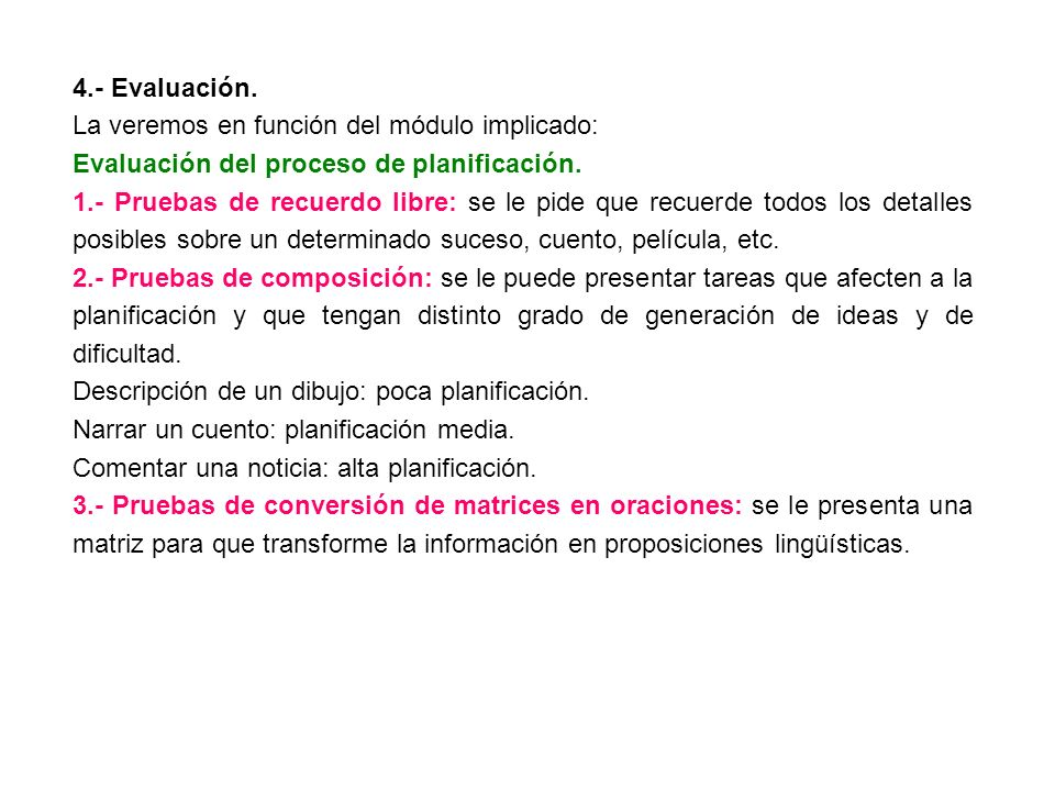 4.- Evaluación. La veremos en función del módulo implicado: Evaluación del proceso de planificación.