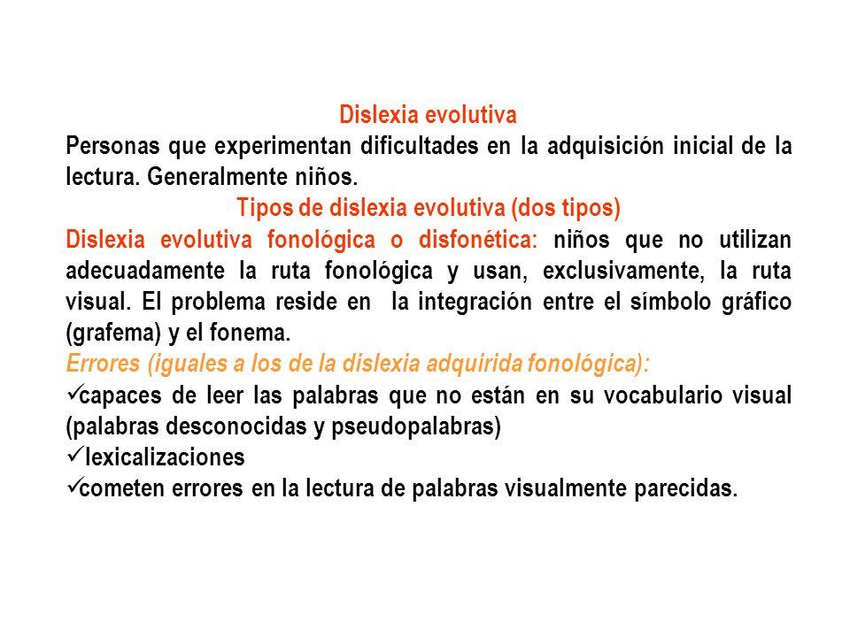 Tipos de dislexia evolutiva (dos tipos)