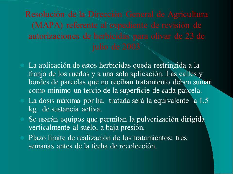 Resolución de la Dirección General de Agricultura (MAPA) referente al expediente de revisión de autorizaciones de herbicidas para olivar de 23 de julio de 2003