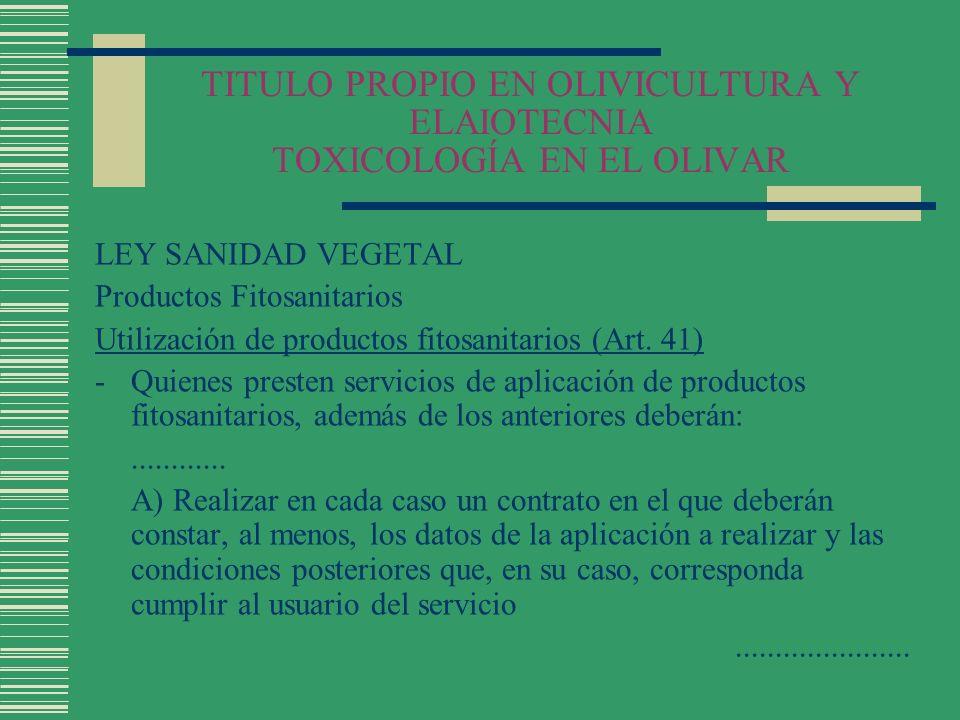 TITULO PROPIO EN OLIVICULTURA Y ELAIOTECNIA TOXICOLOGÍA EN EL OLIVAR