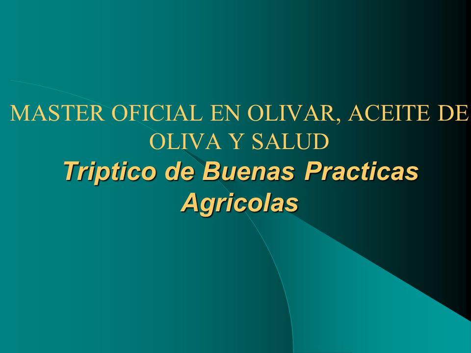 MASTER OFICIAL EN OLIVAR, ACEITE DE OLIVA Y SALUD Triptico de Buenas Practicas Agricolas