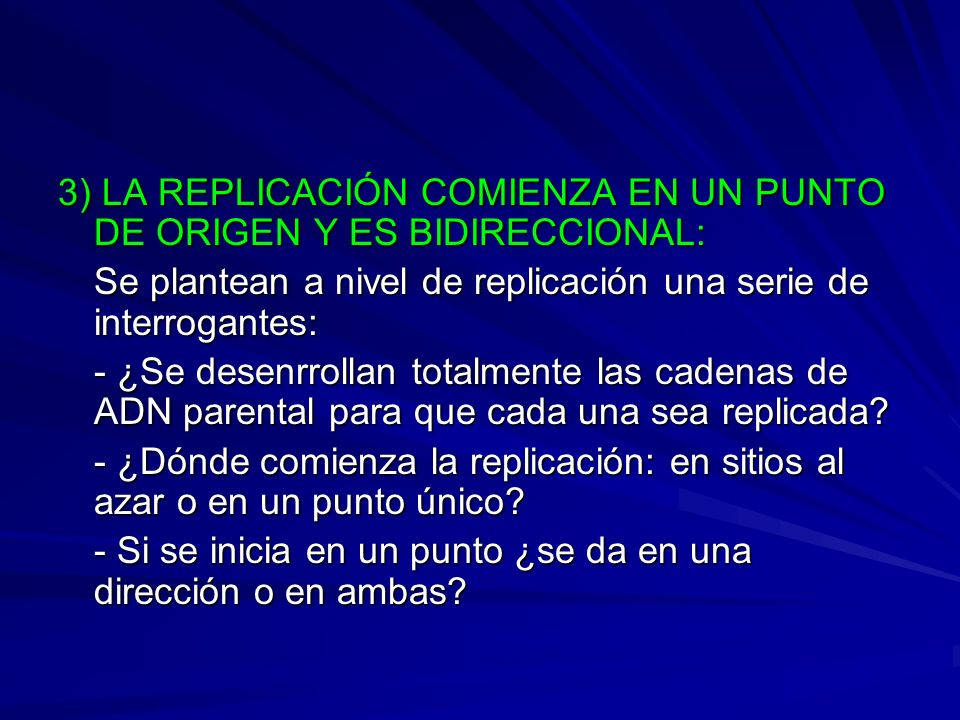 3) LA REPLICACIÓN COMIENZA EN UN PUNTO DE ORIGEN Y ES BIDIRECCIONAL: