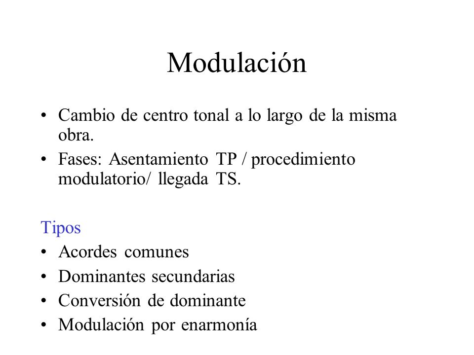 Modulación Cambio de centro tonal a lo largo de la misma obra.