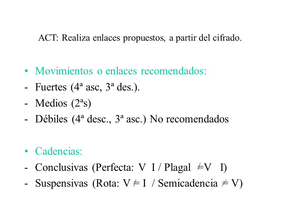 Movimientos o enlaces recomendados: Fuertes (4ª asc, 3ª des.).