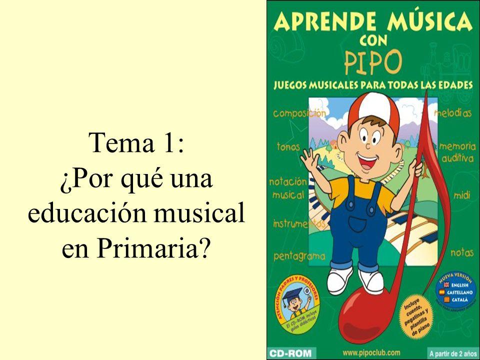 Tema 1: ¿Por qué una educación musical en Primaria