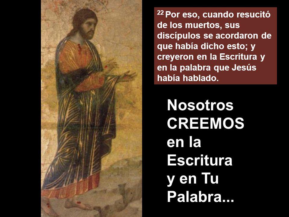 Nosotros CREEMOS en la Escritura y en Tu Palabra...