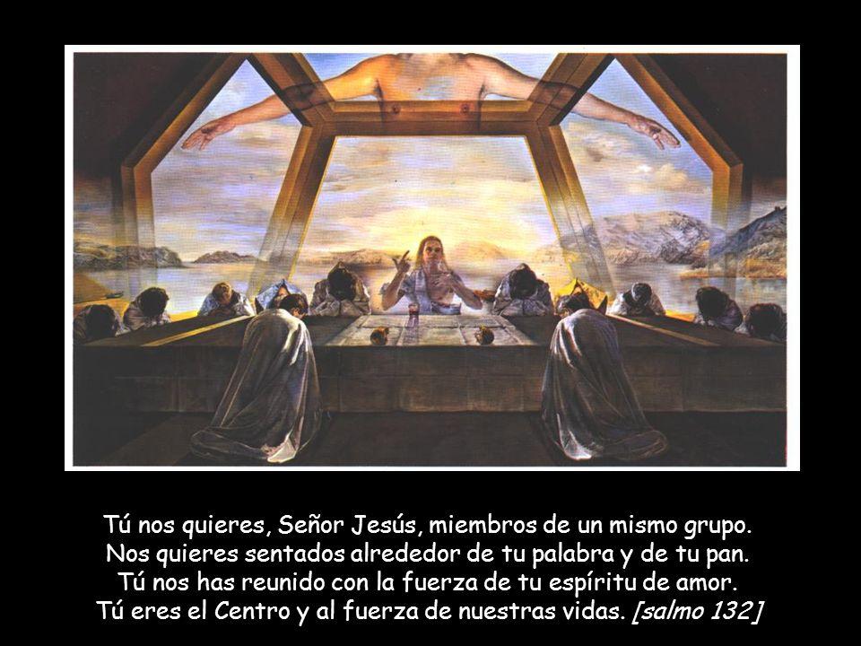 Tú nos quieres, Señor Jesús, miembros de un mismo grupo.
