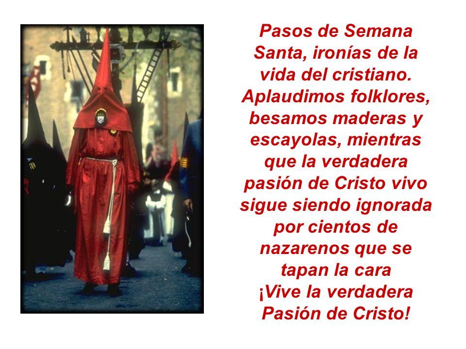 Pasos de Semana Santa, ironías de la vida del cristiano