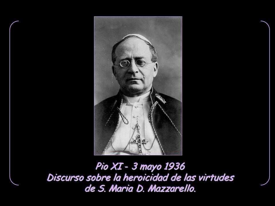 Pio XI - 3 mayo 1936 Discurso sobre la heroicidad de las virtudes de S. Maria D. Mazzarello.