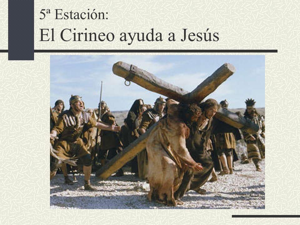 5ª Estación: El Cirineo ayuda a Jesús