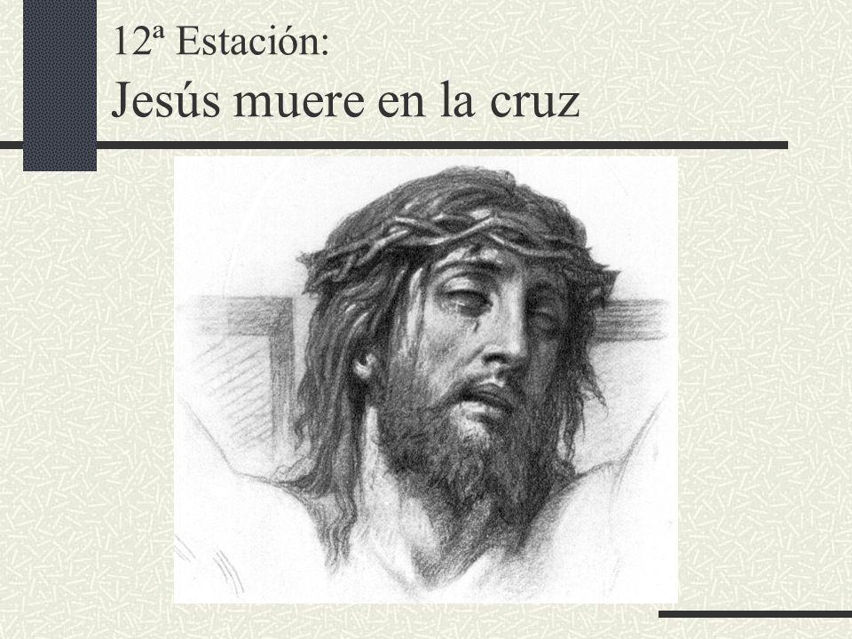 12ª Estación: Jesús muere en la cruz
