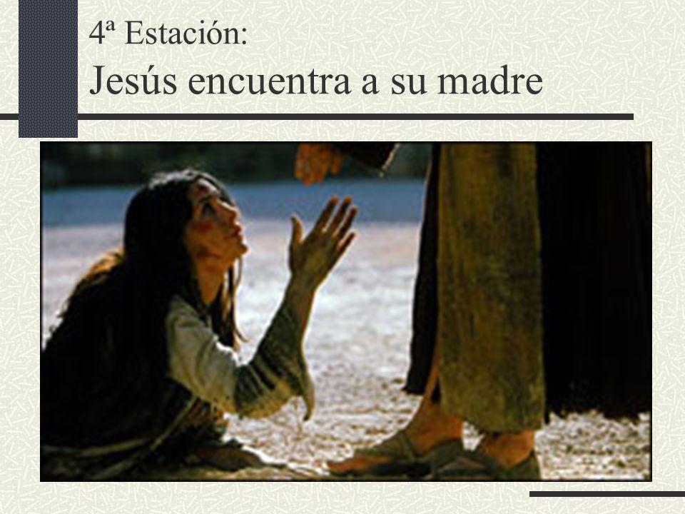 4ª Estación: Jesús encuentra a su madre